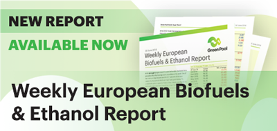 Greenpool Commodities - Mapping Tomorrow's Markets - Weekly European Biofuels & Ethanol Report